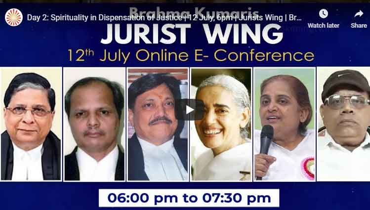 LIVE 12-07-2020,6.00pm : Spirituality in Dispensation of Justice  | Jurists Wing | Brahma Kumaris
